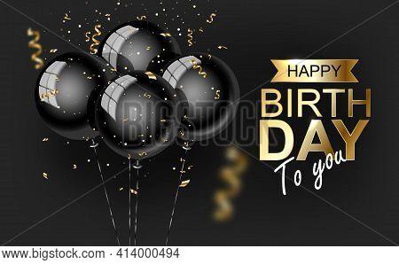 Happy Birthday Vector Illustration Golden Foil Confetti And Blackr Balloons.