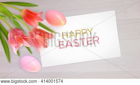 Easter Composition With Realistic Pink Tulips, Easter Eggs On Wood Background. Easter Background Of