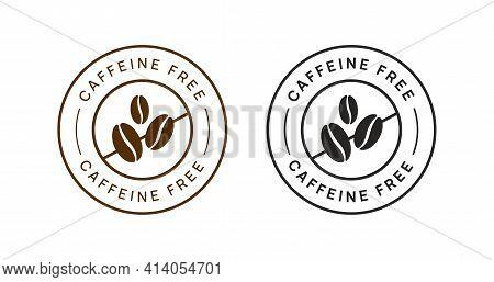 Caffeine Free Vector Circle Icon Badge Sign. No Coffee Sticker.