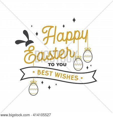 We Wish You A Very Happy Easter Card, Badge, Logo, Sign. Vector. Typography Design With Easter Rabbi