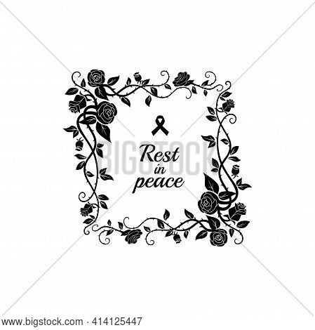 Rest In Peace Lettering, Black Sorrow Tape And Frame Of Flowers And Leaves Isolated. Vector Inscript