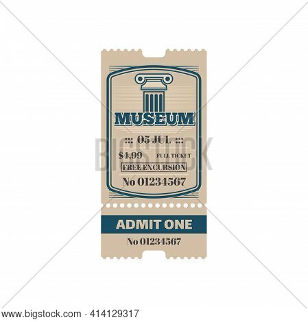 Retro Ticket To Museum, Free Excursion Isolated Vintage Coupon, Price And Date. Vector Antique Histo