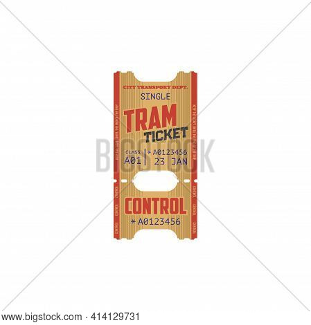 Tram Ticket Paper Card With Mention Of Class, Numbered Boarding Pass. Vector City Urban Rail Transpo