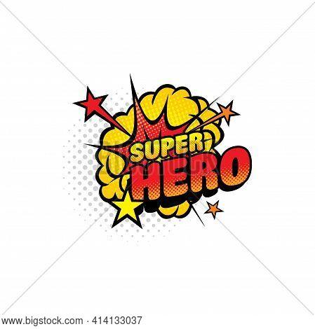 Super Hero Comics Half Tone Bubble Isolated Vector Icon. Cartoon Pop Art Retro Sound Cloud Blast Exp