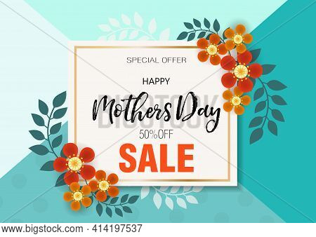 Happy Mothers Day Greeting Card With Flowers, Discount Promotion Poster, Sale. Spring Template For Y