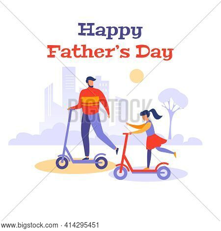 Happy Father's Day. Vector Banner, Greeting Card, Illustration. Two Characters Father And Daughter R