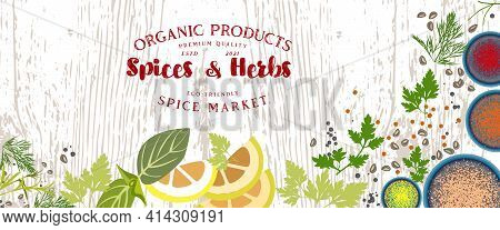 , Herbs And Seasonings On An Old Board. Vector Label Template.