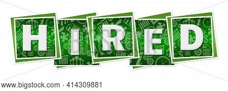 Hired Text Written Over Green Blocks Background.