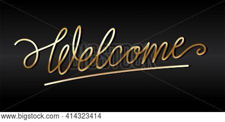 Welcome Sign Handwritten Brush Pen Cursive Calligraphy Lettering. Vector Illustration.