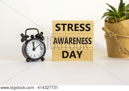 Stress Awareness Day Symbol. Wooden Blocks With Words 'stress Awareness Day'. Beautiful White Backgr