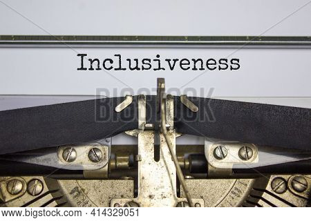 Inclusiveness And Belonging Symbol. The Word 'inclusiveness' Typed On Retro Typewriter. Business, In