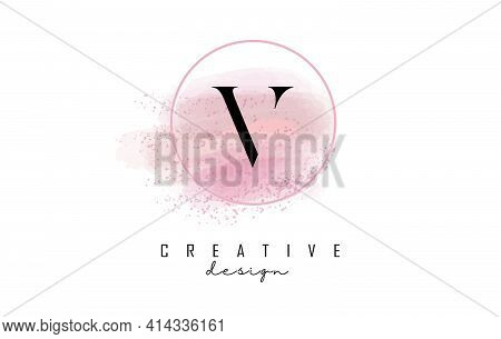 V Letter Logo Design With Glittery Round Frame And Pink Watercolor Background. Creative Vector Illus