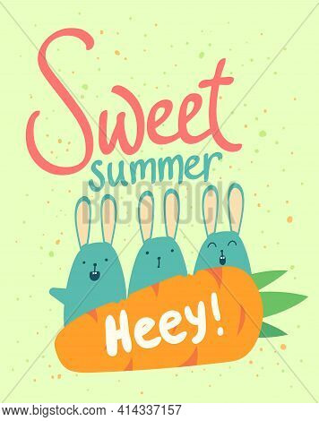 Sweet Summer Poster Template. Rabbit With Carrots Wish You A Good Summer, Great Example For Poster,