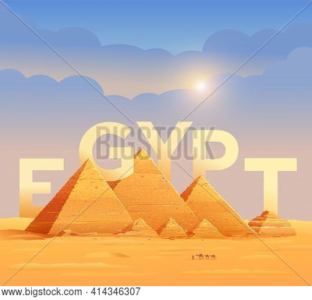 Pyramids Of Egypt. The Letters On The Background Of The Egyptian Pyramids. Pyramid Of Cheops In Cair