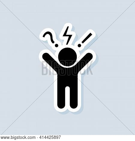 Angry Person Sticker. Frustration, Burnout, Furious. Annoyed Man. Stress Symptom. Vector On Isolated