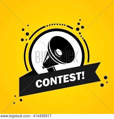 Megaphone With Contest Speech Bubble Banner. Loudspeaker. Label For Business, Marketing And Advertis