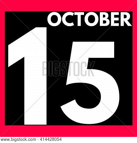 October 15 . Modern Daily Calendar Icon .date ,day, Month .calendar For The Month Of October