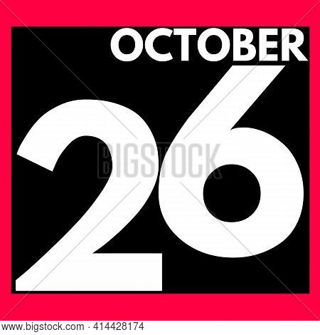 October 26 . Modern Daily Calendar Icon .date ,day, Month .calendar For The Month Of October