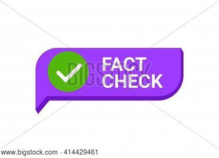 Fact Check Myth Vs Truth. True Fact Check Vector Icon Concept