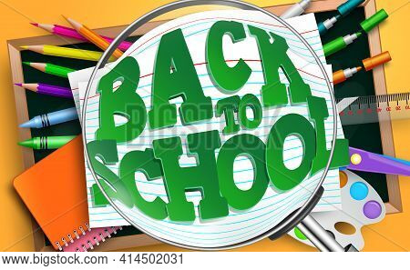 Back To School Vector Concept Design. Back To School Text In Magnifying Glass With Education Supplie
