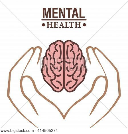 Background Of World Mental Health Day. The Brain Is In The Hands Of A Man. World Mental Health Day.