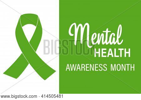 Mental Health Awareness Is An Annual Campaign Aimed At Raising Awareness About Mental Health. Vector
