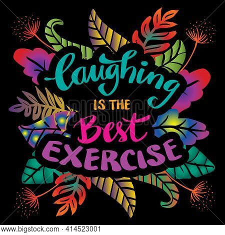 Laughing Is The Best Exercise. Inspirational And Motivational Quotes Vector Poster Design.