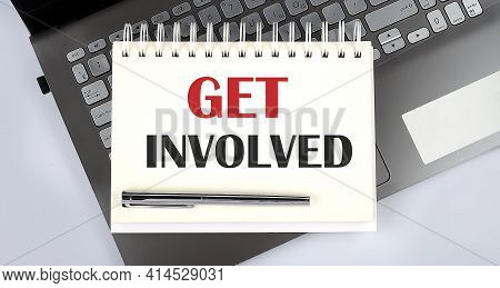 Get Involved - Top View Notebook Writing On Laptop