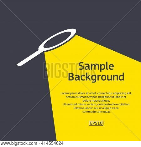 Dark Background With Sample Text And Loupe Yellow Light