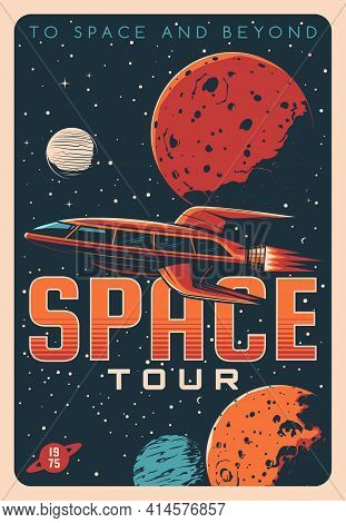 Space Tours, Planet Travel And Galaxy Tourism Adventure Vector Vintage Poster. Future Space Travel,