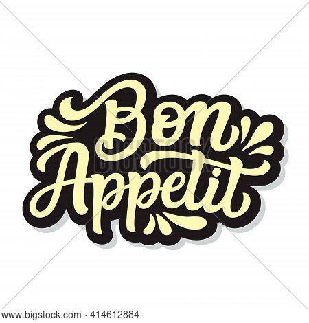 Bon Appetit. Hand Lettering Quote Isolated On White Background. Vector Typography For Home Decor, Ca