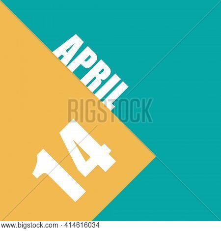 April 14th. Day 14 Of Month, Illustration Of Date Inscription On Orange And Blue Background Spring M