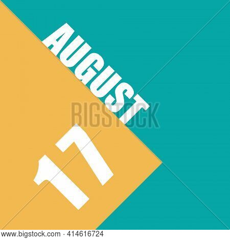 August 17Th. Day 17 Of Month,illustration Of Date Inscription On Orange And Blue Background Summer M