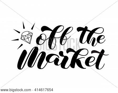 Off The Market Brush Lettering For Bridal Shirt. Quote For Banner Or Poster. Vector Stock Illustrati