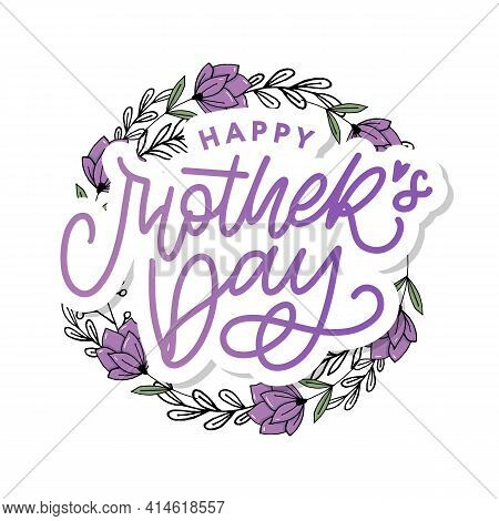 Happy Mothers Day Lettering. Handmade Calligraphy Vector Illustration. Mother S Day Card With Heart
