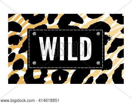 Trend Wild Zebra Element With Tiger Signs. Believe In Love And Love Yourself Vintage Leopard Style,