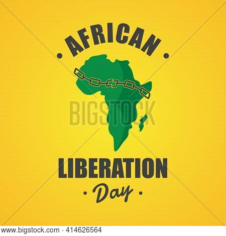 An Illustration Of African Liberation Day With African Map And Chain Breaking. Vector Illustration E