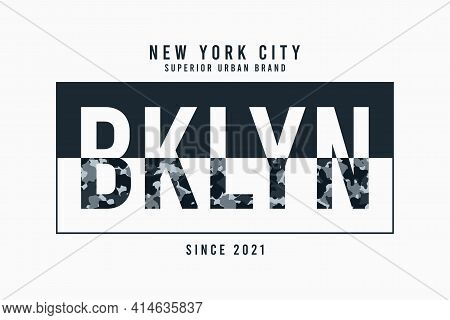 New York, Brooklyn T-shirt Design With Camouflage Texture And Slogan - Bklyn. Typography Graphics Fo