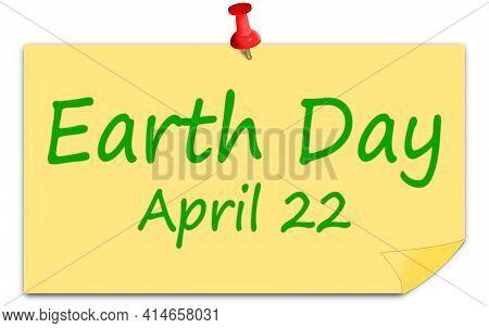 Earth Day On A Sticky Note - 22 April - Illustration