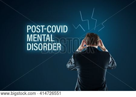 Post-covid Mental Disorder Concept. Post Covid Mental Health Problems Concept. Man Holding His Head