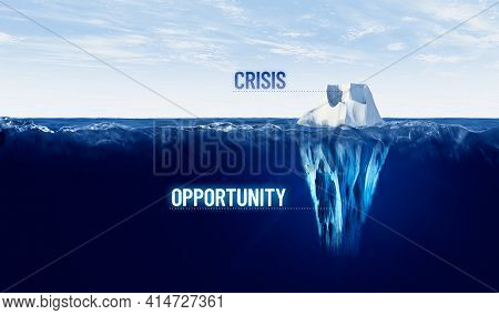 Every Crisis Is Opportunity To Change. Concept With Iceberg, Crisis Is Visible, Opportunity Is Hidde