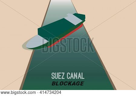 Illustration concept of Maritime traffic jam. Container cargo ship run aground and stuck in Suez Canal, Suez Canal blockage. Ever given cargo ship blockage in Egypt