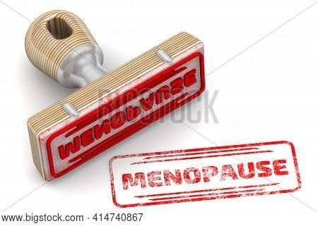 Menopause. The Stamp And An Imprintю Rubber Stamp And Red Imprint Menopause On White Surface. 3d Ill