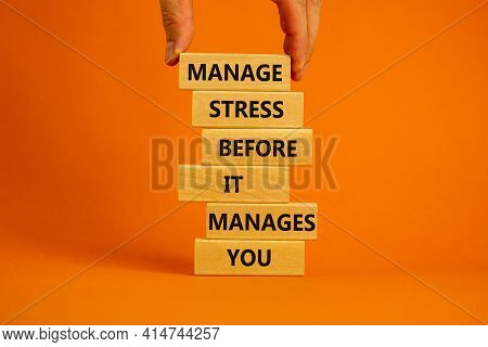 Stress Management Symbol. Wooden Blocks With Words Manage Stress Before It Manages You. Beautiful Or