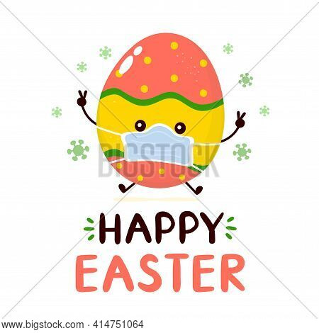 Cute Happy Smiling Easter Egg In Medical Mask Character. Happy Easter Card.vector Flat Cartoon Illus