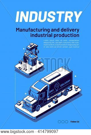 Industry Isometric Web Banner. Manufacturing And Delivery Industrial Production. Workers On Manufact