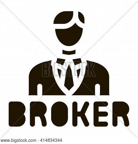 Broker Man Glyph Icon Vector. Broker Man Sign. Isolated Symbol Illustration