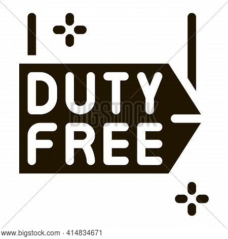 Duty Free Pointer Glyph Icon Vector. Duty Free Pointer Sign. Isolated Symbol Illustration