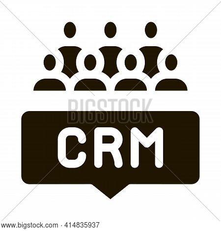 Customer Relationship Management Glyph Icon Vector. Customer Relationship Management Sign. Isolated