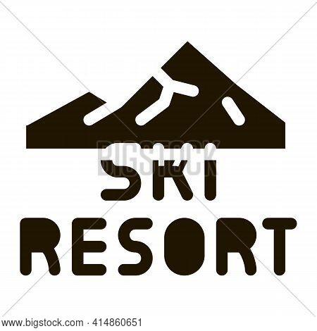 Ski Resort Glyph Icon Vector. Ski Resort Sign. Isolated Symbol Illustration
